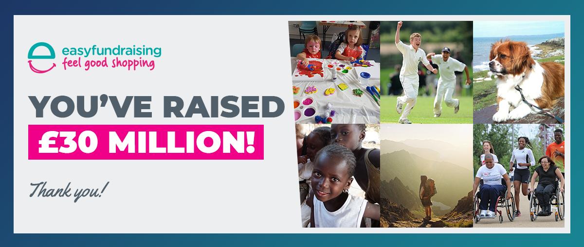 You've raised £30 million!