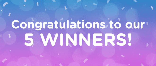 Congratulations to our 5 winners!